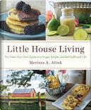 Little House Living by Merissa A. Alink