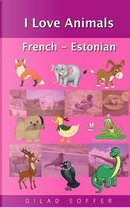 I Love Animals French - Estonian by Gilad Soffer