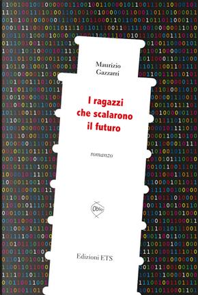 I ragazzi che scalarono il futuro by Maurizio Gazzarri