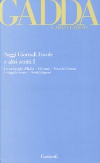 Saggi giornali favole e altri scritti by Carlo Emilio Gadda