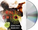 Kill Switch by Jonathan Maberry