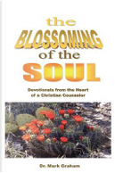 The Blossoming of the Soul by Mark Graham