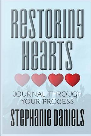 Restoring Hearts by Stephanie Daniels