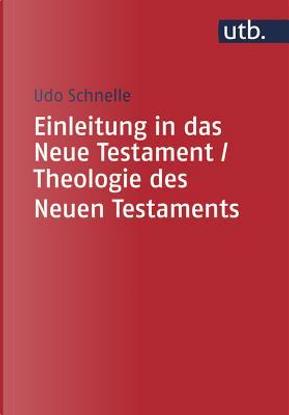 Einleitung in Das Neue Testament / Theologie Des Neuen Testaments by Udo Schnelle