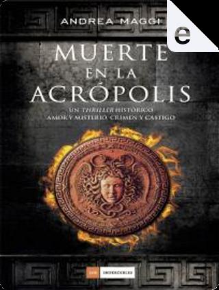 Muerte en la Acrópolis by Andrea Maggi