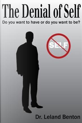 The Denial of Self by Leland Benton