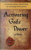 Activating God's Power in Holli by Michelle Leslie