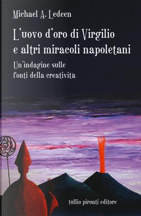 L'uovo d'oro di Virgilio e altri miracoli napoletani by Michael A. Ledeen