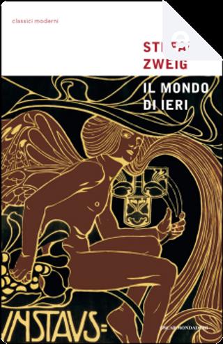 Il mondo di ieri by Stefan Zweig