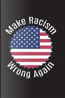 Make Racism Wrong Again Flag by Pea Ridge Publishing