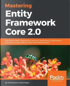 Mastering Entity Framework Core 2.0 by Prabhakaran Anbazhagan