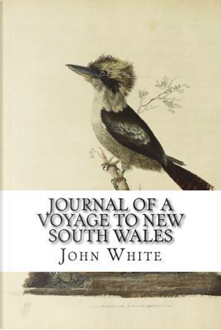 Journal of a Voyage to New South Wales by John White