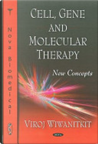 Cell, Gene, and Molecular Therapy by Viroj Wiwanitkit