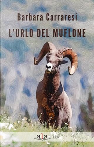 L'urlo del muflone by Barbara Carraresi