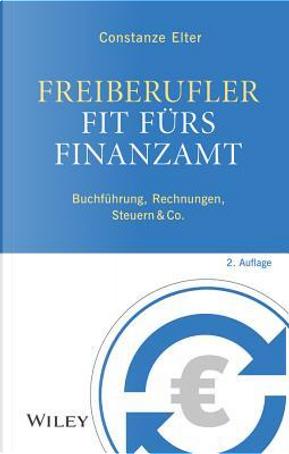 Freiberufler - Fit furs Finanzamt by Constanze Elter