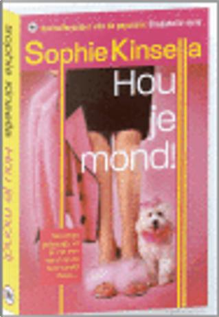 Hou je mond! by Sophie Kinsella