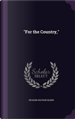 For the Country, by Richard Watson Gilder