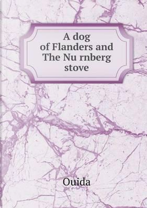 A Dog of Flanders and the NU Rnberg Stove by Ouida