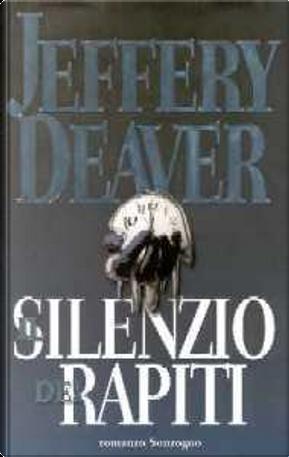 Il silenzio dei rapiti by Jeffery Deaver