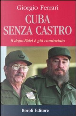 Cuba senza Castro by Giorgio Ferrari
