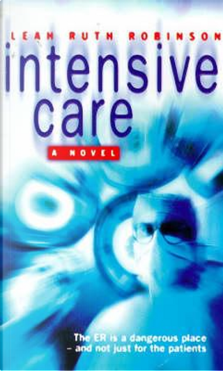 Intensive Care by Leah Ruth Robinson