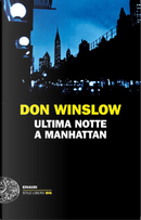 Ultima Notte a Manhattan by Don Winslow