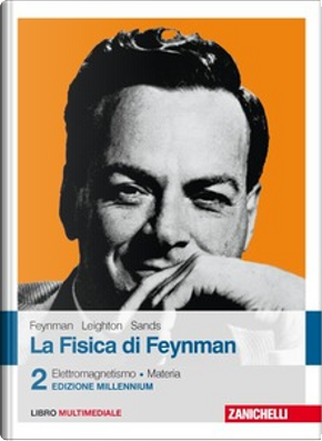 La fisica di Feynman - Vol. 2 by Matthew Sands, Richard P. Feynman, Robert B. Leighton
