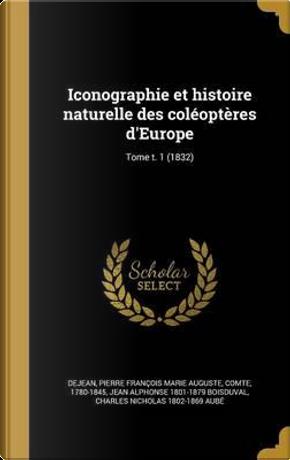 FRE-ICONOGRAPHIE ET HISTOIRE N by Jean Alphonse 1801-1879 Boisduval