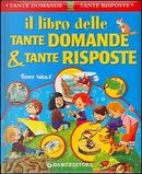 Il libro delle tante domande e tante risposte by Casalis Anna, Giuseppe Zanini