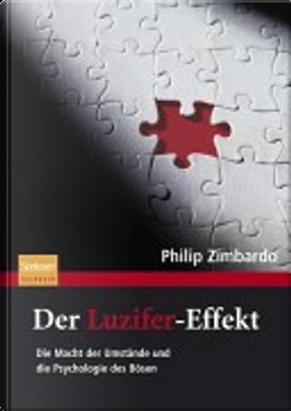 Der Luzifer-Effekt by Philip G. Zimbardo