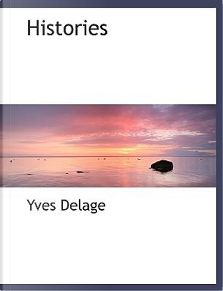 Histories by Yves Delage
