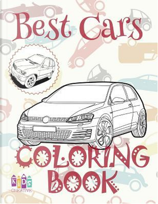 ✌ Best Cars ✎ Coloring Book Car ✎ Coloring Book 8 Year Old ✍ (Coloring Books Naughty) Coloring Book 1 by Kids Creative Publishing