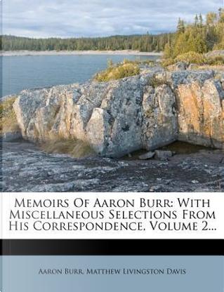 Memoirs of Aaron Burr by Aaron Burr