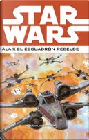 Star Wars. Ala X: El escuadrón rebelde #2 (de 3) by Jan Strnad, Michael A. Stackpole, Mike W. Barr, Ryder Windham, Scott Tolson
