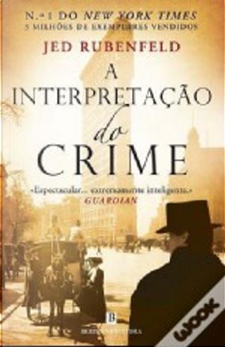 A Interpretação do Crime by Jed Rubenfeld