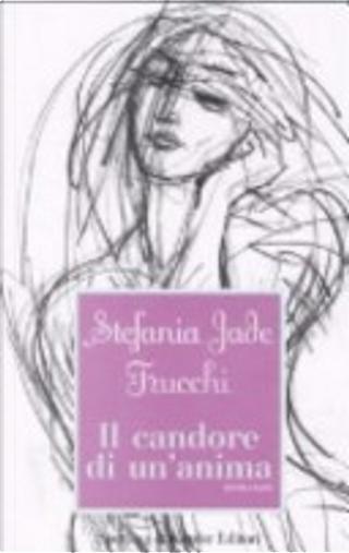 Il candore di un'anima by Trucchi Stefania Jade