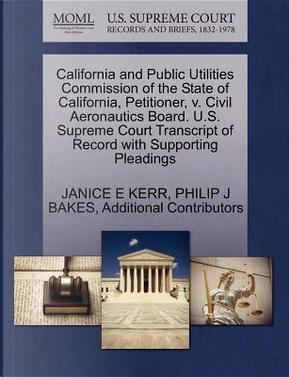 California and Public Utilities Commission of the State of California, Petitioner, V. Civil Aeronautics Board. U.S. Supreme Court Transcript of Record by Janice E. Kerr