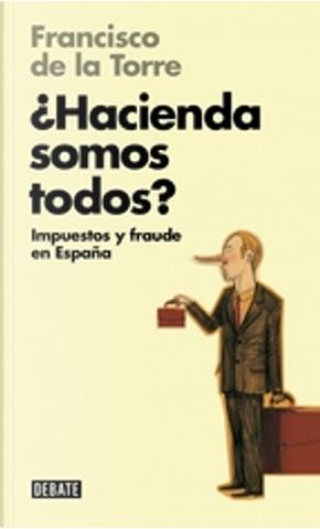 ¿Hacienda somos todos? by Francisco de la Torre y Díaz-Palacios