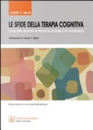 Le sfide della terapia cognitiva by Judith S. Beck