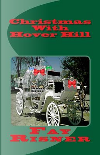 Christmas With Hover Hill by Fay Risner