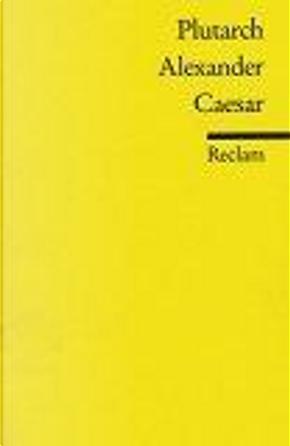 Alexander. Caesar. by Plutarch, Marion Giebel