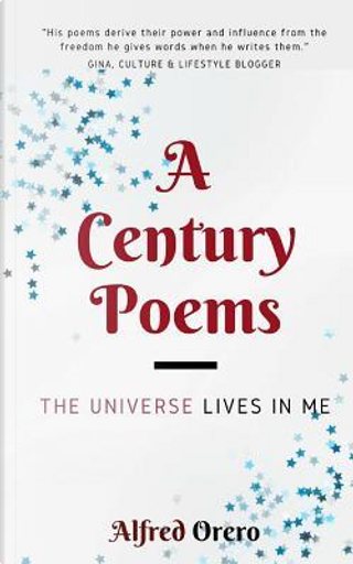 A Century Poems by Alfred Orero