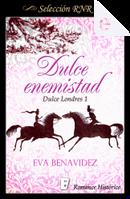 Dulce enemistad by Eva Benavídez