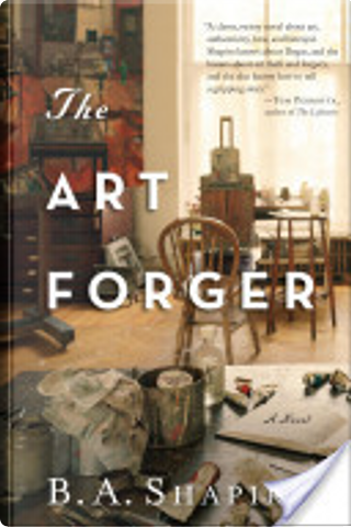 The Art Forger by Barbara Shapiro, B A Shapiro
