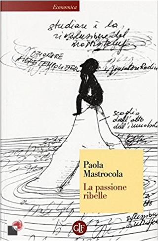 La passione ribelle by Paola Mastrocola