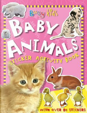 Busy Kids Baby Animals by Not Available