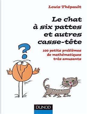 Le chat à six pattes et autres casse-tête by Louis Thépault