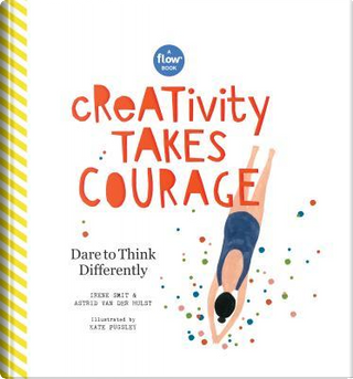 Creativity Takes Courage by Irene Smit