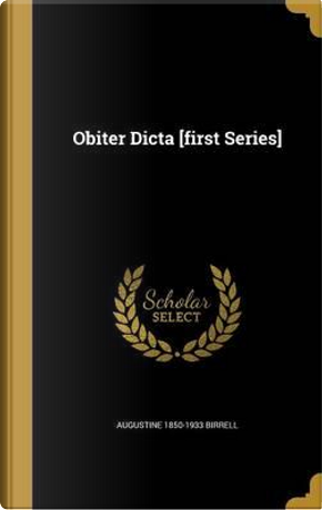 OBITER DICTA 1ST SERIES by Augustine 1850-1933 Birrell