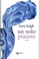 Un solo piacere by Lora Leigh